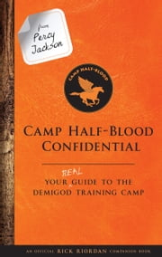 From Percy Jackson: Camp Half-Blood Confidential - Your Real Guide to the Demigod Training Camp ekitaplar by Rick Riordan
