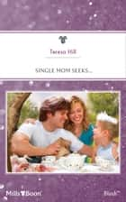 Single Mom Seeks... ebook by