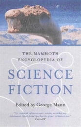 The Mammoth Encyclopedia of Science Fiction ebook by George Mann