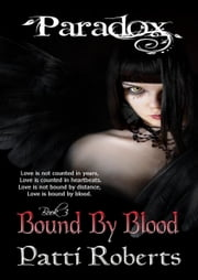 Paradox: Bound By Blood ebook by Patti Roberts