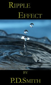 Ripple Effect ebook by P.D. Smith