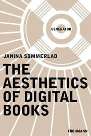 The Aesthetics of Digital Books ebook by Janina Sommerlad