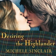 Desiring the Highlander audiobook by Michele Sinclair