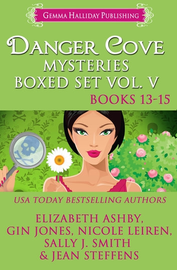 Danger Cove Mysteries Boxed Set Vol. V (Books 13-15) ebook by Elizabeth Ashby,Gin Jones,Nicole Leiren,Sally J. Smith,Jean Steffens
