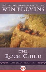 The Rock Child ebook by Win Blevins
