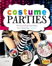 "Costume Parties - Planning a Party that Makes Your Friends Say ""Wow!"" ebook by Jennifer Lynn Jones"