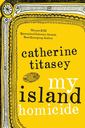 My Island Homicide ebook by Catherine Titasey