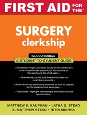 First Aid for the Surgery Clerkship ebook by Matthew Kaufman,Latha Stead,S. Matthew Stead,Nitin Mishra