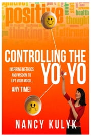 Controlling the Yo-Yo ebook by Nancy Kulyk