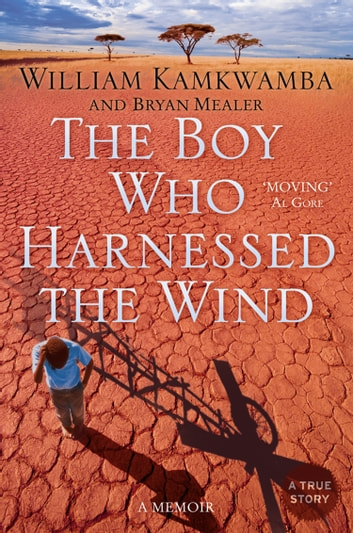 The Boy Who Harnessed the Wind ebook by William Kamkwamba