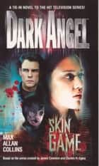 Dark Angel 2 - Skin Game ebook by Max Allan Collins