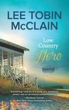 Low Country Hero 電子書 by Lee Tobin McClain