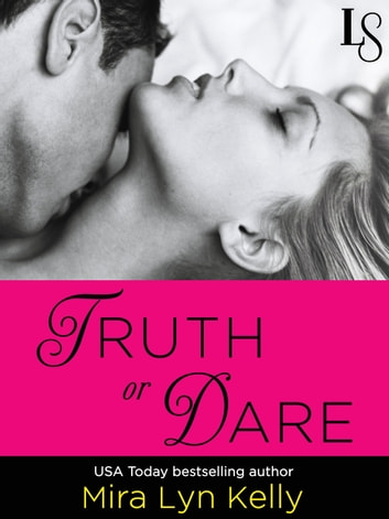 Truth or Dare - A Dare to Love Novel ekitaplar by Mira Lyn Kelly