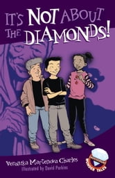 It's Not About the Diamonds! ebook by Veronika Martenova Charles