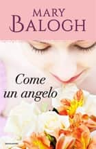 Come un angelo ebook by Mary Balogh, Maria Grazia Griffini