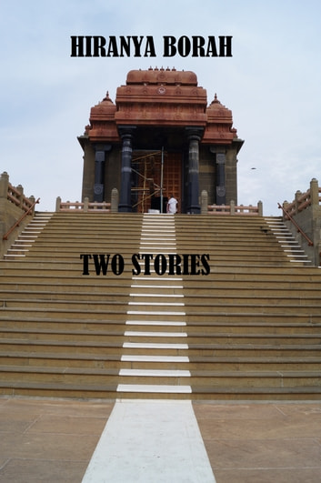 Two Stories ebook by Hiranya Borah