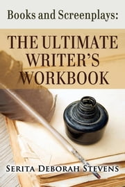 The Ultimate Writers Workbook ebook by Serita Deborah Stevens