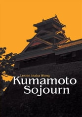 Kumamoto Sojourn ebook by Leslee Inaba Wong