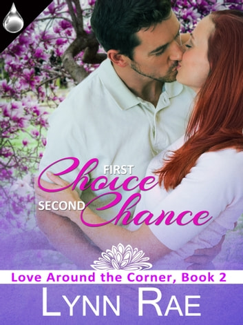 First Choice, Second Chance eBook by Lynn Rae