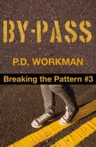 By-Pass ebook by P.D. Workman