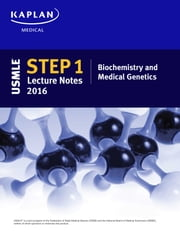 USMLE Step 1 Lecture Notes 2016: Biochemistry and Medical Genetics ebook by Kaplan