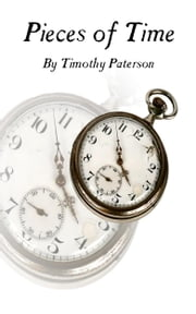 Pieces of Time ebook by Timothy Paterson