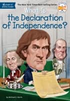What Is the Declaration of Independence? ebook by Michael C. Harris, Who HQ, Jerry Hoare