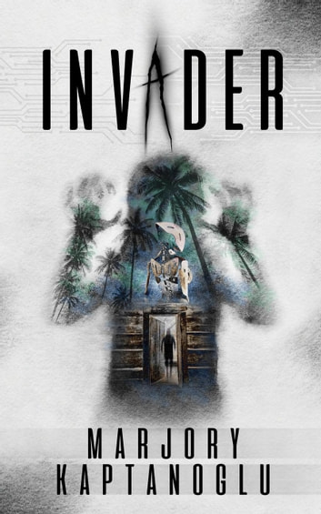 Invader ebook by Marjory Kaptanoglu