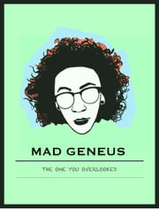 THE ONE YOU OVERLOOKED eBook par MAD GENEUS