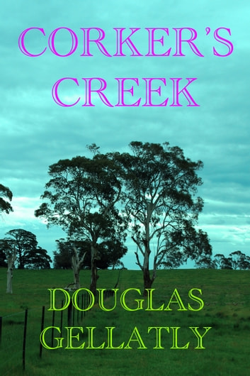 Corker's Creek ebook by Douglas Gellatly