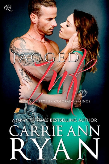 Jagged Ink - Montgomery Ink: Colorado Springs ebook by Carrie Ann Ryan
