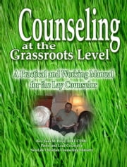 Counseling at the Grassroots Level ebook by Juan M. Perez