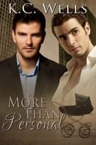 More Than Personal ebook by K.C. Wells
