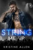 String Me Up - Straight Wicked, #4 ebook by Kristine Allen