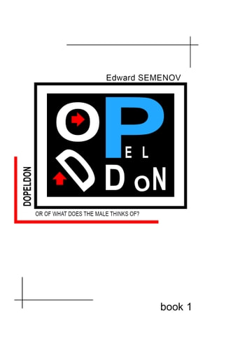 DOPELDON or of what does the male thinks of? ebook by Edvard Semenov
