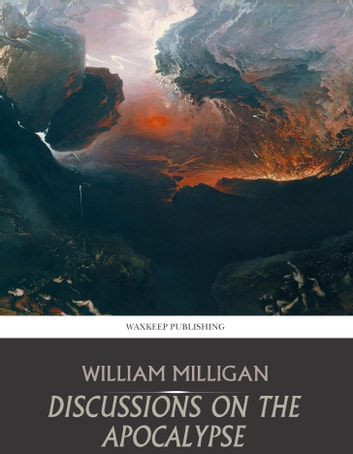 Discussions on the Apocalypse ebook by William Milligan