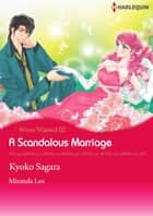 A Scandalous Marriage (Harlequin Comics) - Harlequin Comics ebook by Miranda Lee, Kyoko Sagara