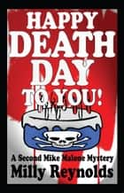 Happy Deathday To You ebook by Milly Reynolds