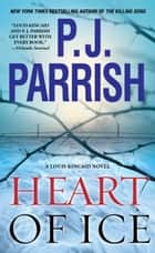 Heart of Ice ebook by P. J. Parrish