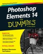 Photoshop Elements 14 For Dummies ebook by Barbara Obermeier, Ted Padova