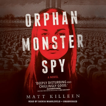 Orphan Monster Spy audiobook by Matt Killeen