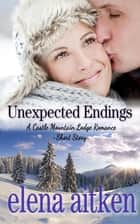 Unexpected Endings ebook by Elena Aitken