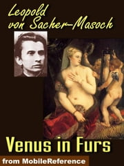 Venus In Furs (Mobi Classics) ebook by Leopold von Sacher-Masoch,Fernanda Savage (Translator)