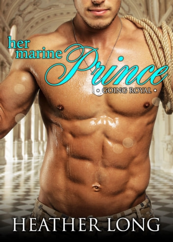 Her Marine Prince ebook by Heather Long