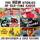 The New Stories of Old-Time Radio - Volume One, Set One audiobook by Joe Bevilacqua