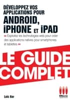 Développez App Androïd Iphone Guide Complet ebook by Loïc Bar