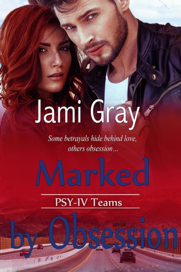 Marked by Obsession - PSY-IV Teams ebook by Jami Gray