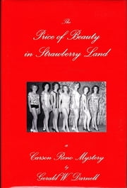 The Price of Beauty in Strawberry Land - Carson Reno Mystery Series ebook by Gerald W. Darnell