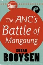 Tafelberg Short: The ANC's Battle of Mangaung ebook by Susan Booysen