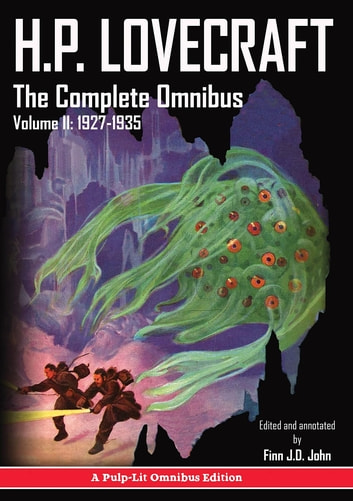 H.P. Lovecraft, The Complete Omnibus Collection, Volume II - 1927-1935 ebook by Howard Phillips Lovecraft,Finn J.D. John